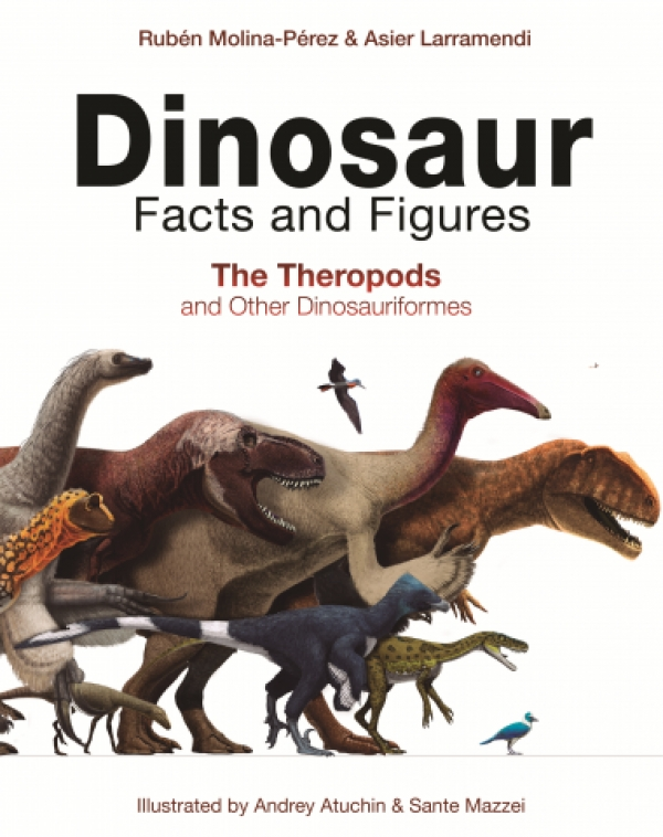 Dinosaur Facts and Figures: The Theropods - pre-order now!